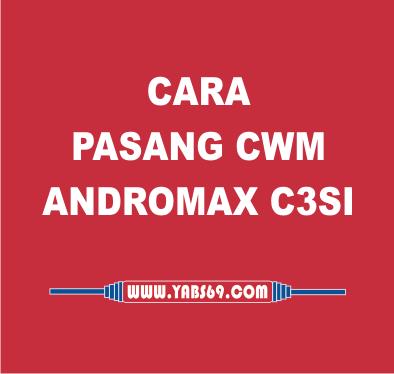 Cara Pasang Cwm Andromax C3si