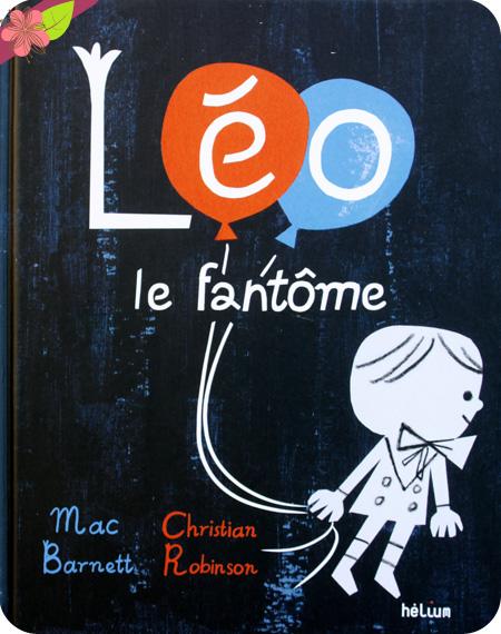 Léo le fantôme de Marc Barnett et Christian Robinson - éditions Hélium