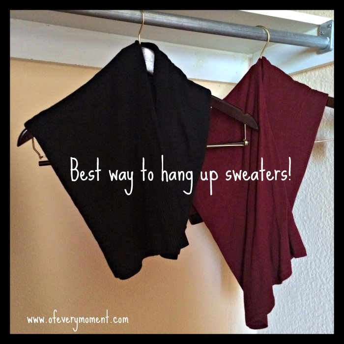 This really seems to be the best way to hang up sweaters.