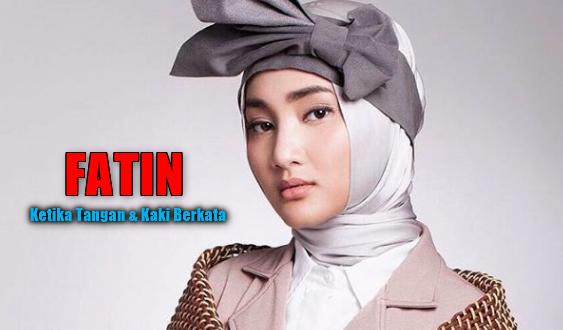 Download Lagu Fatin - Ketika Tangan Dan Kaki Berkata Mp3,Fatin Shidiqia, Lagu Pop, Lagu Religi, 2018