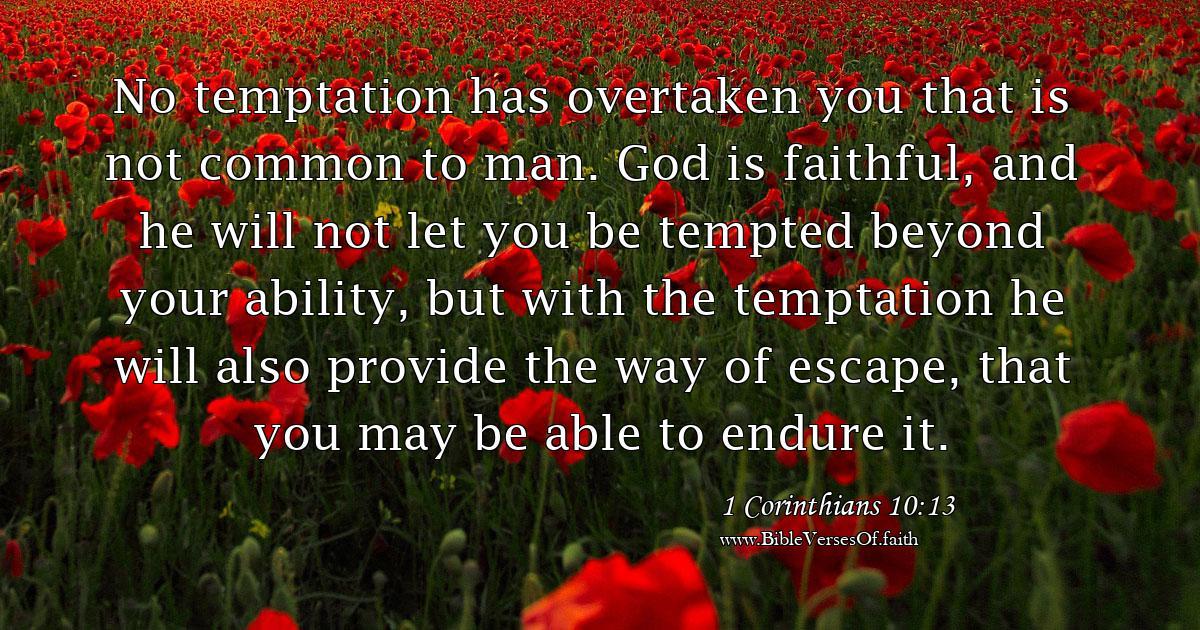 1 Corinthians 10:13 (ESV)