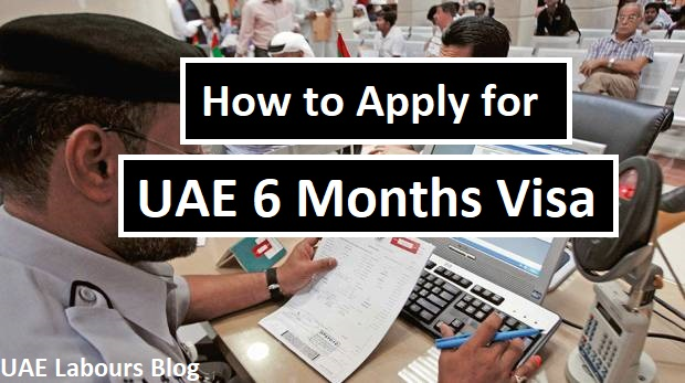 How to apply for UAE Six months visa