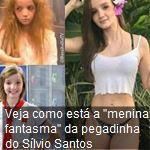 """Veja como está a """"menina fantasma"""" da pegadinha do Sílvio Santos"""
