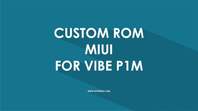 all-custom-rom-miui-for-vibe-p1m