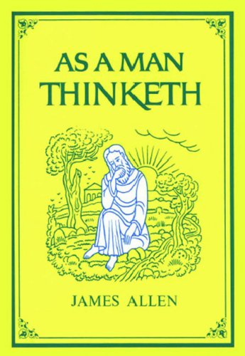 essay on as a man thinketh Find great deals on ebay for as a man thinketh in books about nonfiction shop  with  as a man thinketh: james allen's greatest inspirational essays.