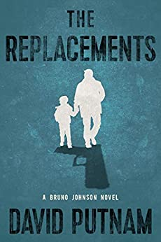 The Replacements (A Bruno Johnson Thriller Book 2)