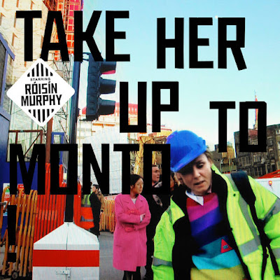 "ROISIN MURPHY ""Take Her Up To Monto"""