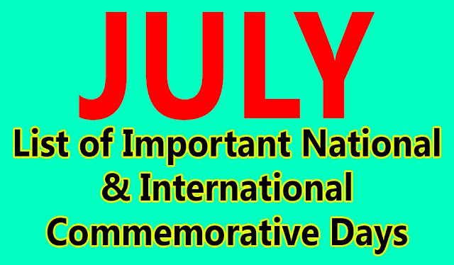 national, international important days, Commemorative Days of the month july, Important Days in July of India and World July. july month important days, important days in the month of july 2015, 2016, 2017