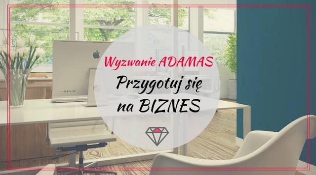 Przygotuj się na biznes z Adamas