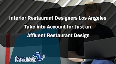 Interior Restaurant Designers Los Angeles Take into Account for Just an Affluent Restaurant Design