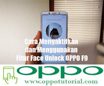 Cara Mengaktifkan dan Menggunakan Fitur Face Unlock OPPO F9