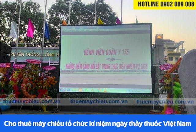 Cho thuê máy chiếu tổ chức kỉ niệm ngày thầy thuốc Việt Nam