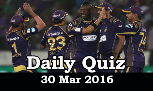 Daily Current Affairs Quiz - 30 Mar 2016