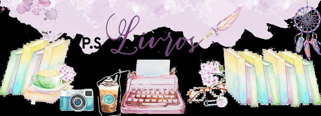 P.S.:Livros | Blog Literário
