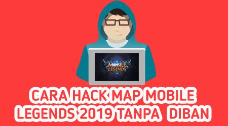 Cara Cheat Map Hack Mobile Legends 2019 Tanpa DiBan