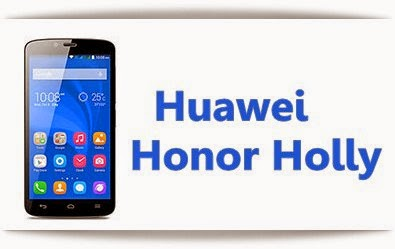 HuaweiHonor Holly: 5 inch,1.3GHz Quad core Android Phone Specs, Price