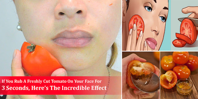 If You Rub A Freshly Cut Tomato On Your Face For 3 Seconds, Here's The Incredible Effect