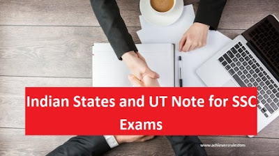 Indian States and Union Territory Note (for SSC Exams) for SSC CGL