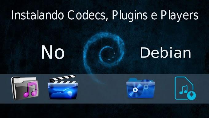 INSTALANDO CODECS, PLUGINS E PLAYERS NO DEBIAN