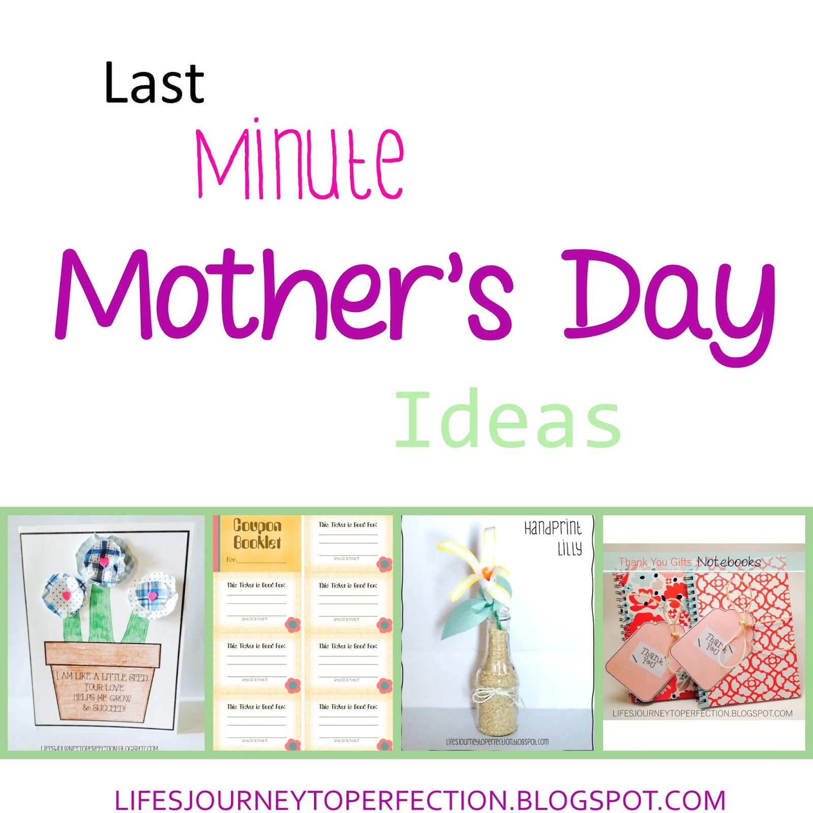 Life's Journey To Perfection: Last Minute Mother's Day Ideas