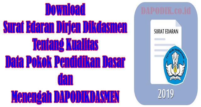 Download Surat Edaran Dirjen Dikdasmen Tentang Kualitas Data Pokok Pendidikan Dasar dan Menengah DAPODIKDASMEN