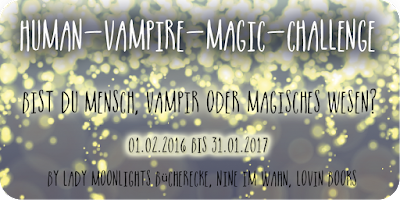 http://everyones-a-book.blogspot.de/2015/12/challenge-human-vampire-magic-challenge.html