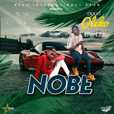Download Audio | Dogo Oleko Ft. Pas Lee - Nobe