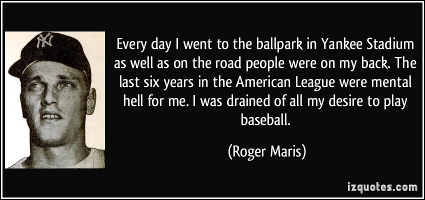 Yankee Baseball Quote Of The Day Roger Maris