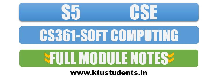 CS361 Soft Computing Full Module Notes | S5 CSE Elective