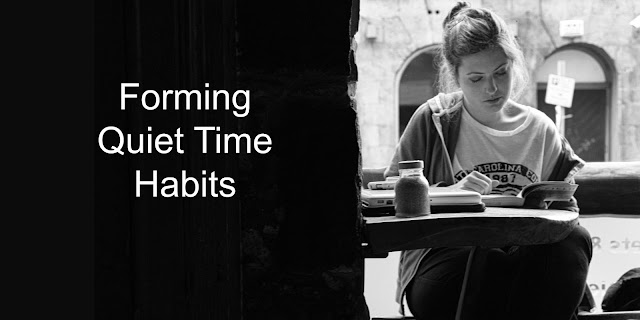 Developing a Good Quiet Time Habit