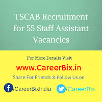 TSCAB Recruitment for 55 Staff Assistant Vacancies