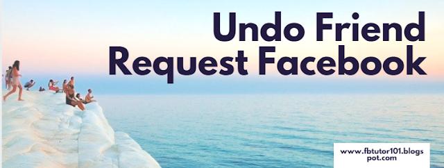 Undo Friend Request Facebook