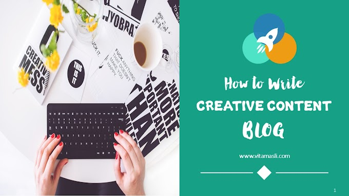 How To Write Creative Content Blog