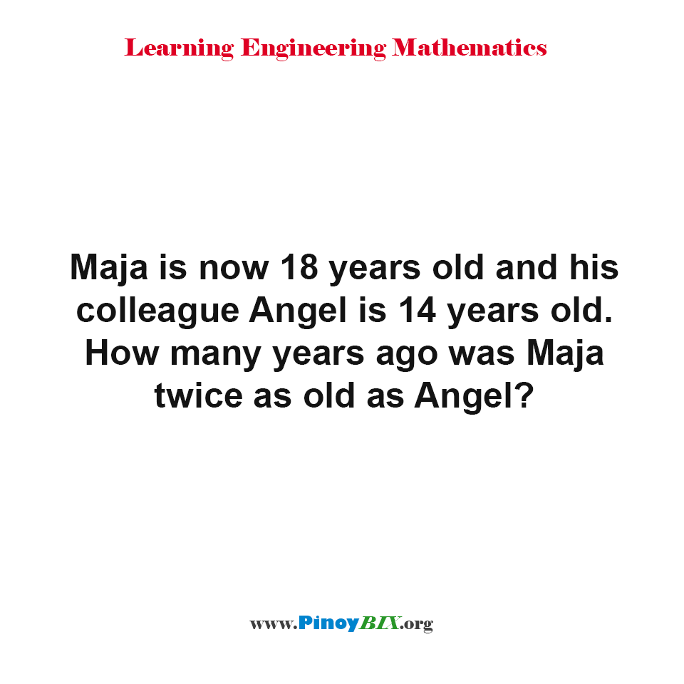 How many years ago was Maja twice as old as Angel?