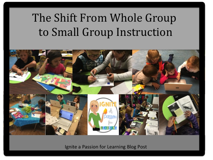 Ignite A Passion For Learning The Shift From Whole Group To Small