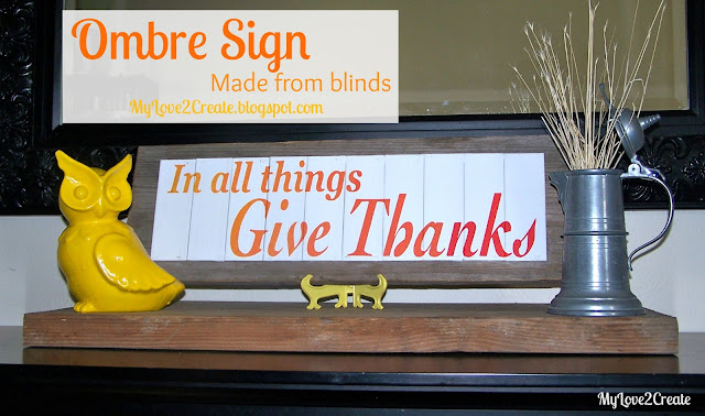 Ombre Sign made from Blinds, picture tutorial at MyLove2Create