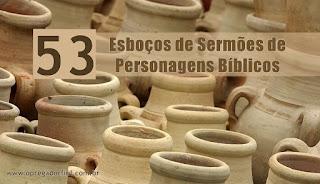 53 Esboços de Sermões de Personagens Bíblicos