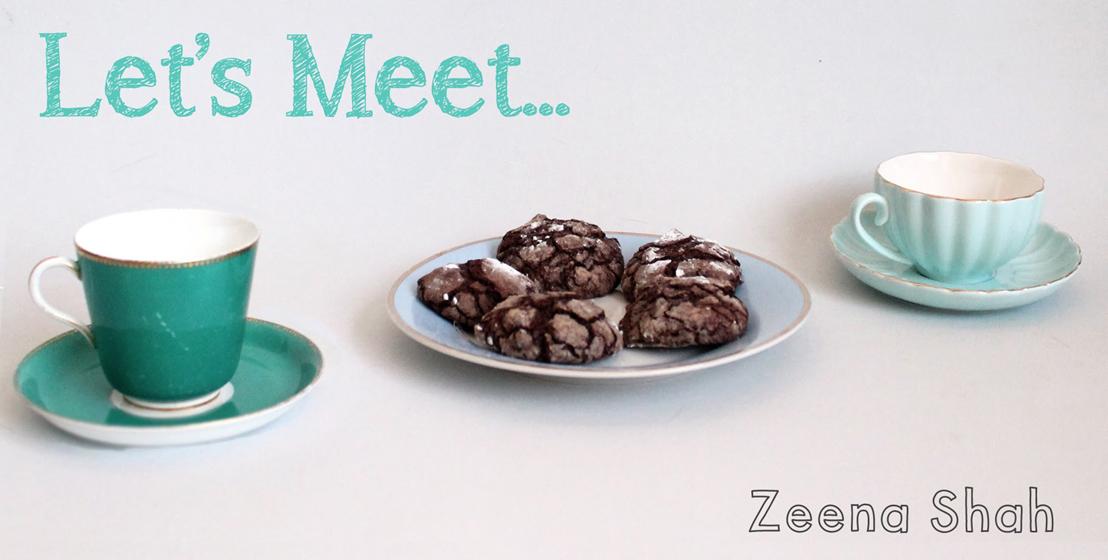 Let's meet: Zeena Shah