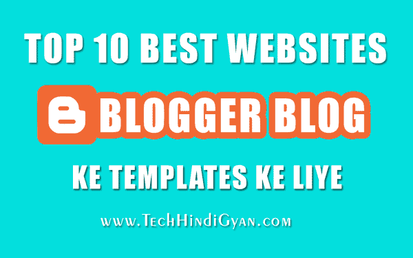 Blogger Blog Ke Liye Template Download Karne Ki Top 10 Best Websites