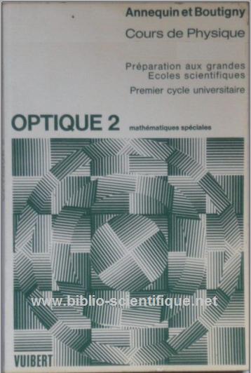 Cours de sciences physiques : optique 2, à l'usage des étudiants des classes de mathématiques spéciales PDF