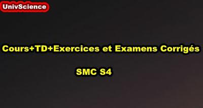 Cours+TD+Exercices et Examens Corrigés SMC S4