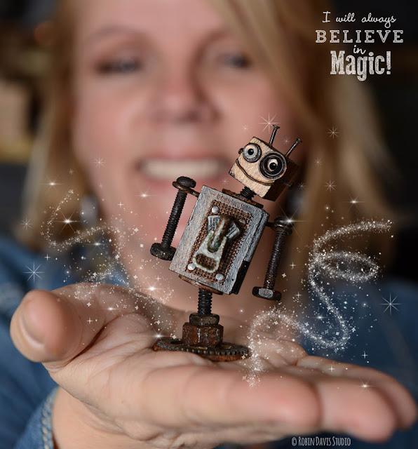 I will always believe in magic! Robin Davis Studio