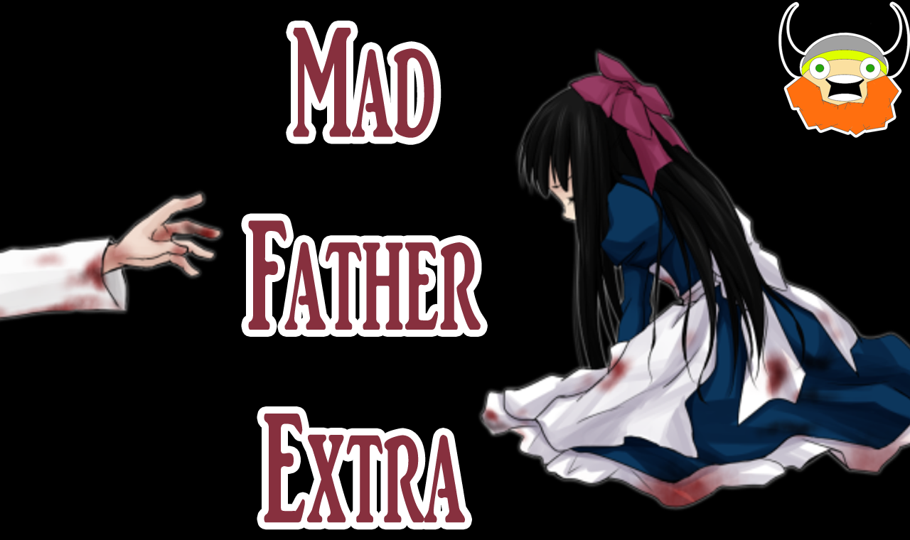 Mad Father Extra Final Malo