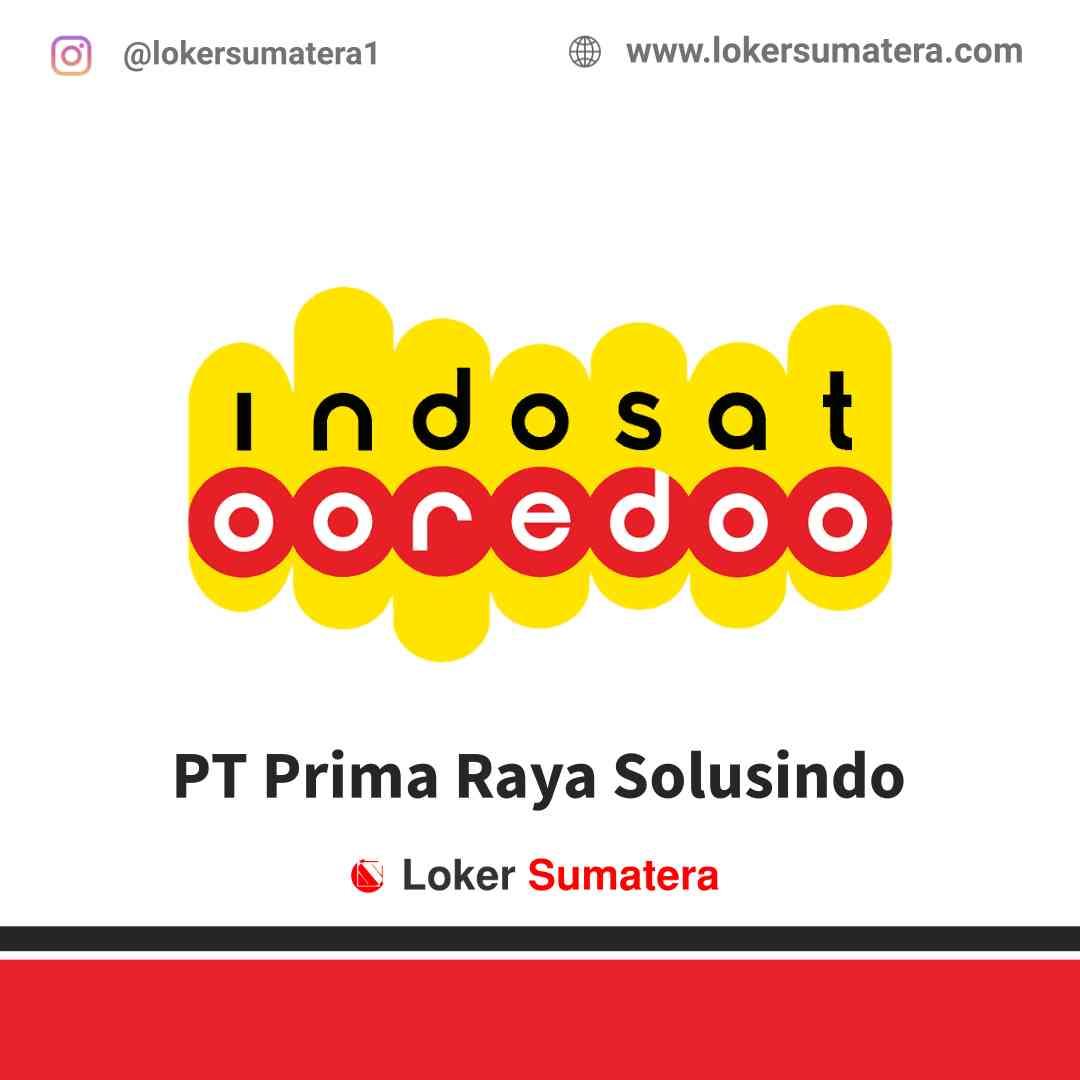 Lowongan Kerja Pekanbaru, PT Prima Raya Solusindo (Indosat Ooredoo) Juli 2021