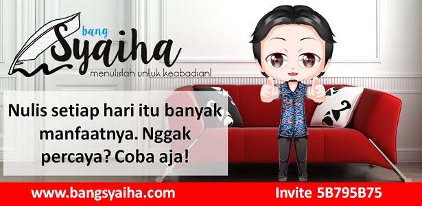 Bagaimana caranya menghasilkan tulisan yang bagus, tips dan trik menulis, dunia kepenulisan, Bang Syaiha, http://www.bangsyaiha.com/