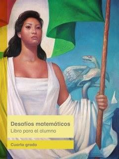 Libro de Texto Desafíos matemáticos: Libro para el alumno. Cuarto grado. Ciclo escolar 2014-2015