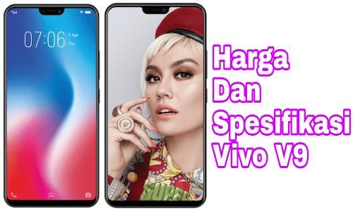 Harga Vivo V9 Dan Spesifikasi Terlengkap