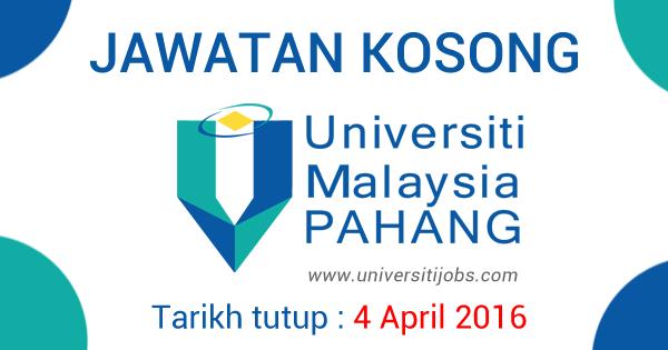 Jawatan Kosong Universiti Malaysia Pahang (UMP) 4 April 2016