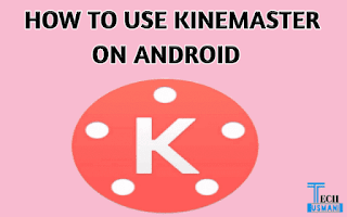 How to use Kinemaster App no Watermark on Android For Beginners