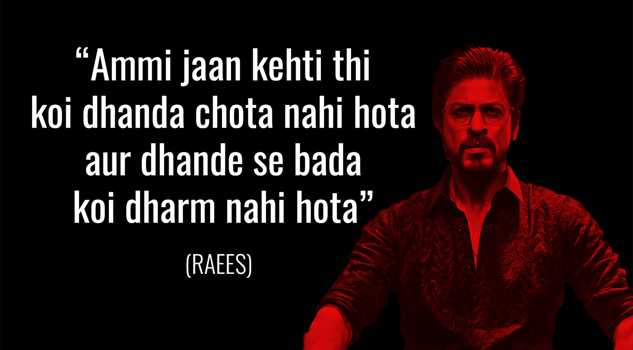 Raees - 10 best dialogues of Shah Rukh Khan